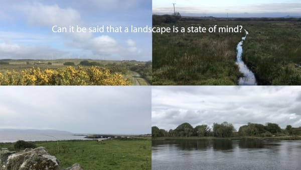 Still from film showing a screen split into 4 quarters. Each shows a different image of a landscape. At the top of the screen across the images are the words: Can it be said that landscape is a state of mind?