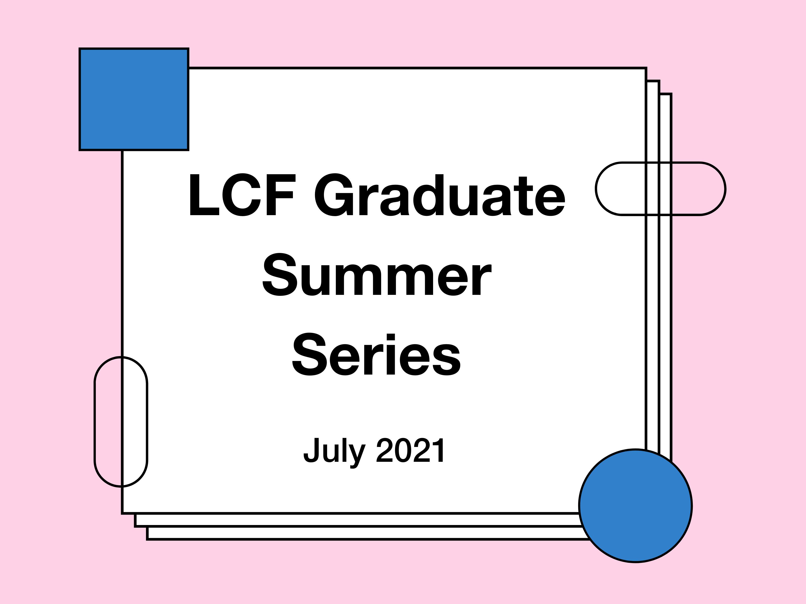 LCF Graduate Summer Series 2021