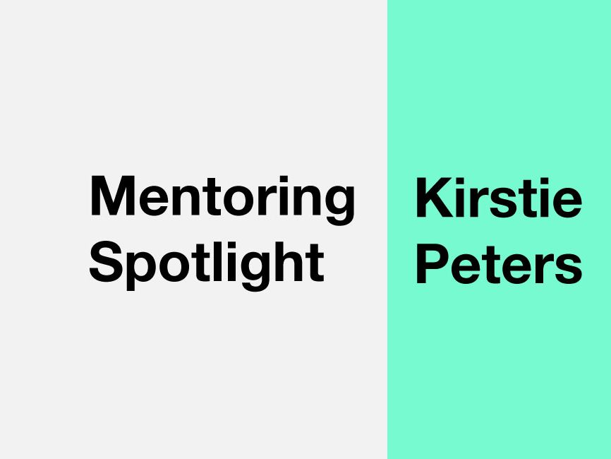 A banner which reads 'Mentoring Spotlight: Kirstie Peters'