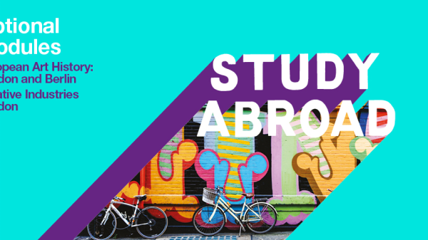 Colourful graphic with Study Abroad Optional Modules European Art History: London and Berlin Creative Industries London text
