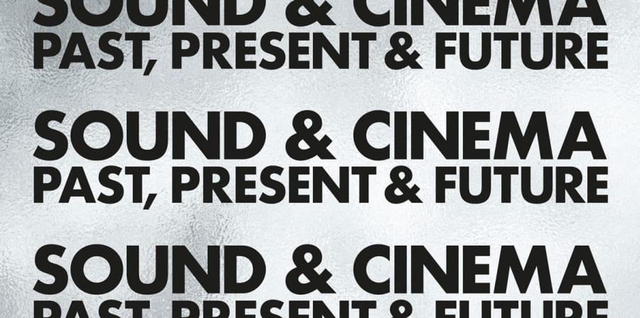 'Sound & Cinema: Past, Present & Future' silver web banner