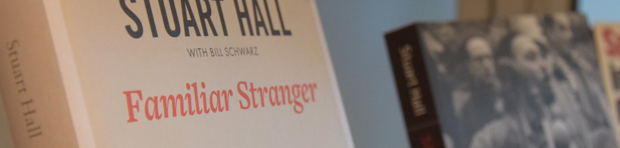 A close up of the cover of the book Familiar Stranger by Stuart Hall