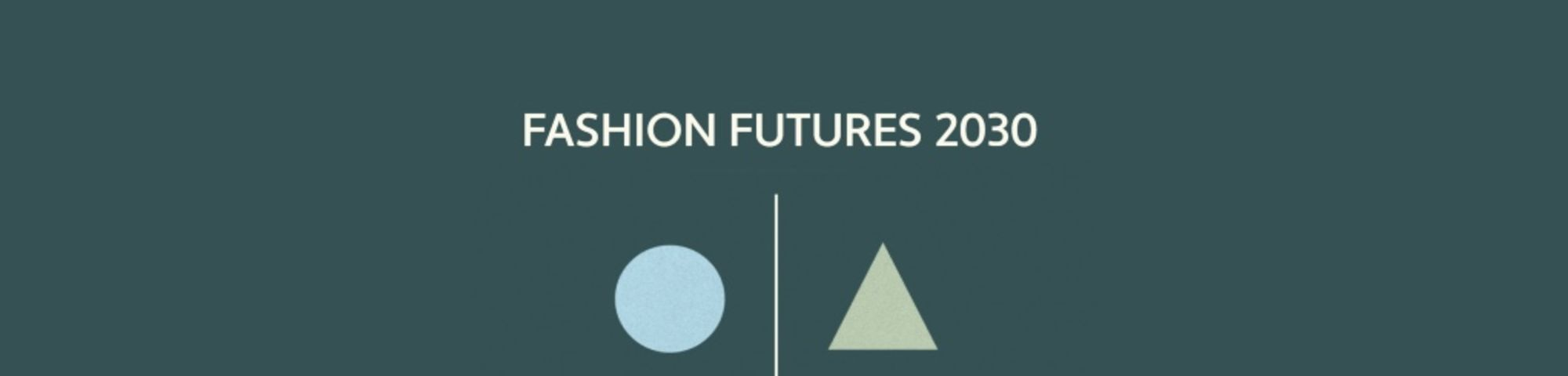 Fashion Futures 2030