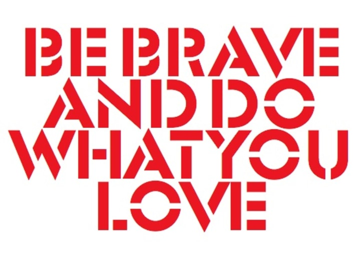 be-brave-and-do-what-you-love