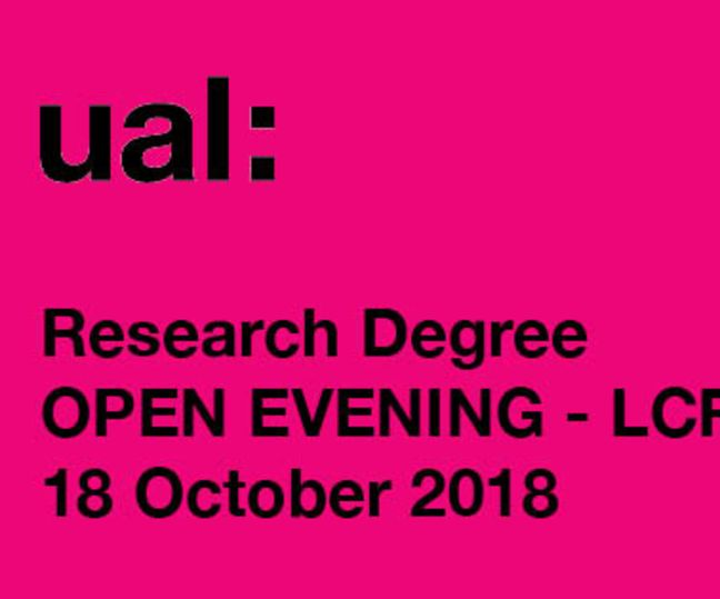 UAL PhD OPEN EVENINGS 2018 - LCF