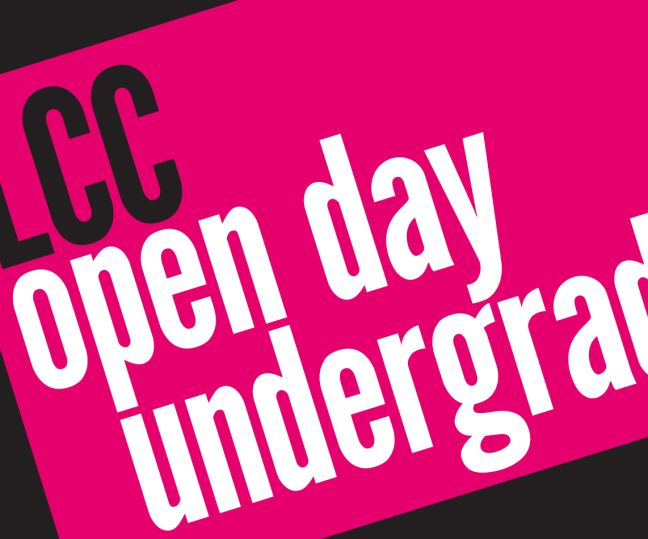 LCC Undergraduate Open Day: Advertising   Contemporary Media Cultures   Journalism   Magazine Journalism & Publishing   Media Communications   Public Relations