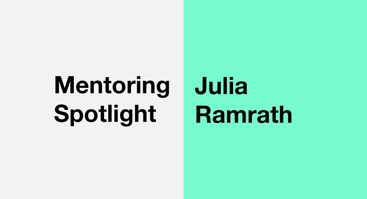 A banner which reads 'Mentoring Spotlight: Julia Ramrath'