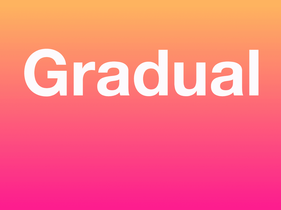 A colourful graphic with the word 'gradual' overlaid