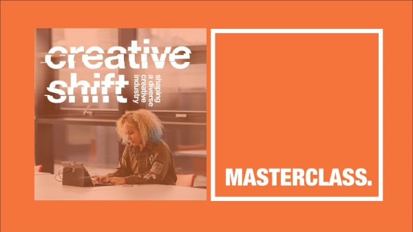 Creative Shift Masterclasses