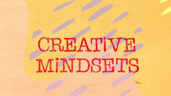 The Big Welcome: Creative Mindsets