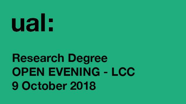 UAL PhD OPEN EVENINGS 2018 - LCC