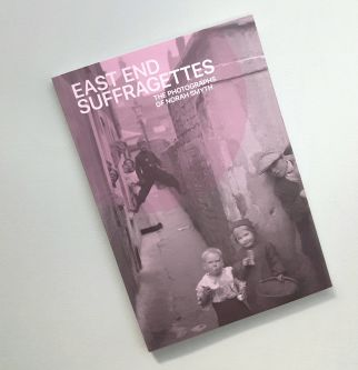 A photo of a book printed by Calverts titled 'East End Suffragettes - photos by Nora Smyth'