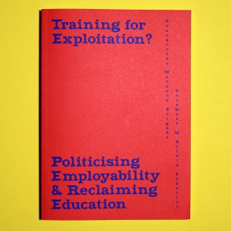 A photo of a book printed by Calverts titled 'training for exploitation?'