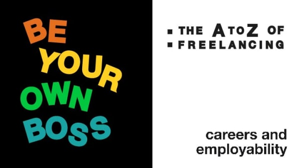 Be your own boss; the A to Z of freelancing