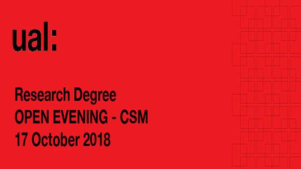 UAL PhD OPEN EVENINGS 2018 - CSM